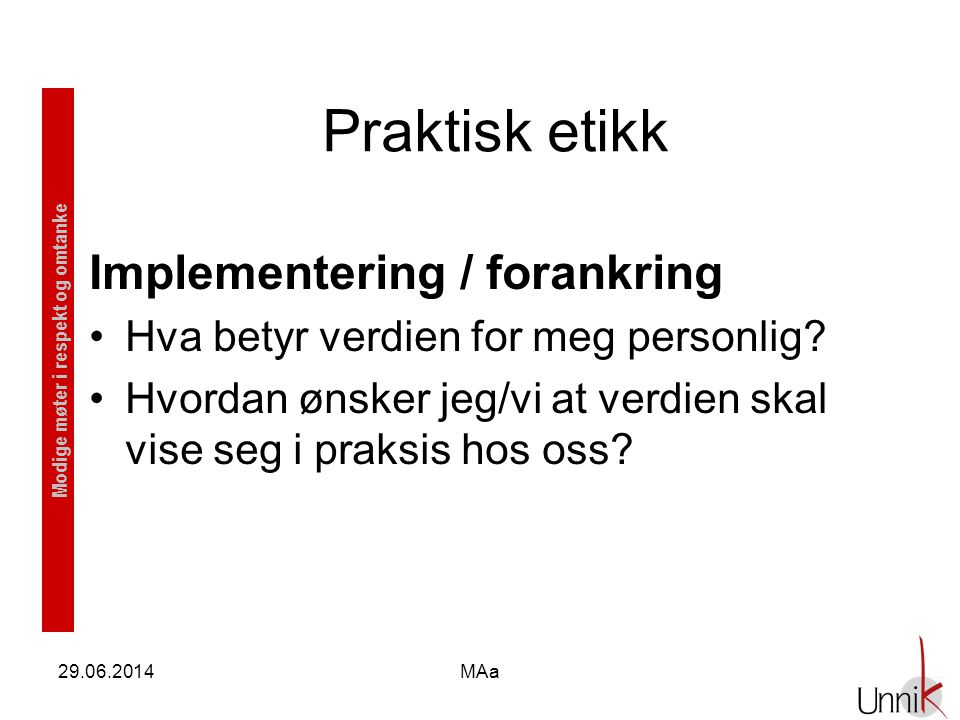 Praktisk etikk Implementering / forankring
