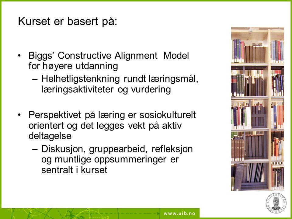 Kurset er basert på: Biggs' Constructive Alignment Model for høyere utdanning. Helhetligstenkning rundt læringsmål, læringsaktiviteter og vurdering.