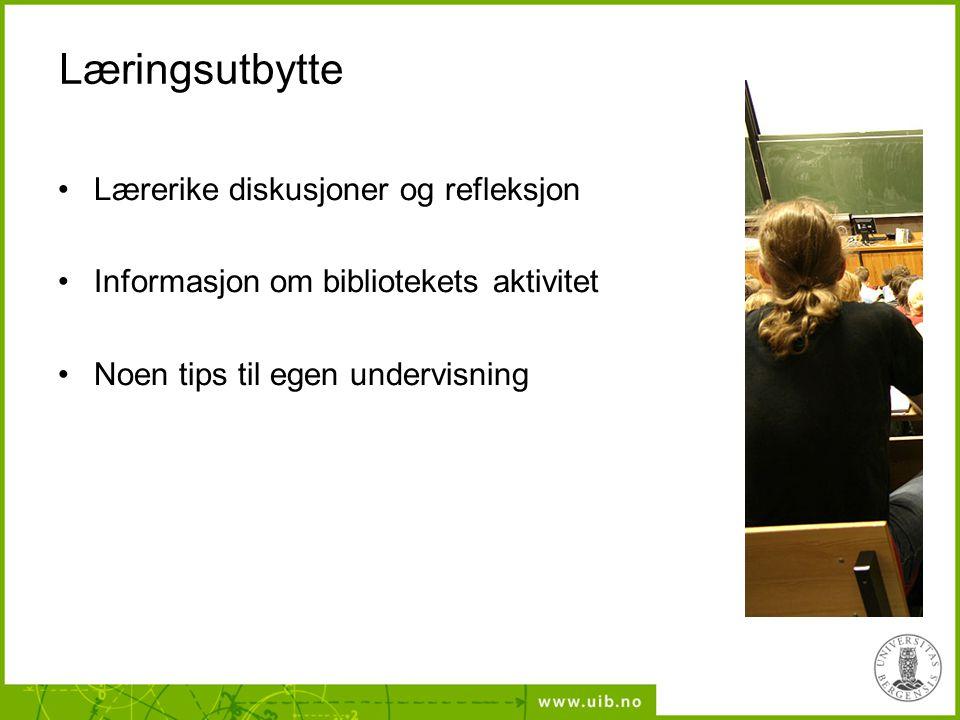 Læringsutbytte Lærerike diskusjoner og refleksjon