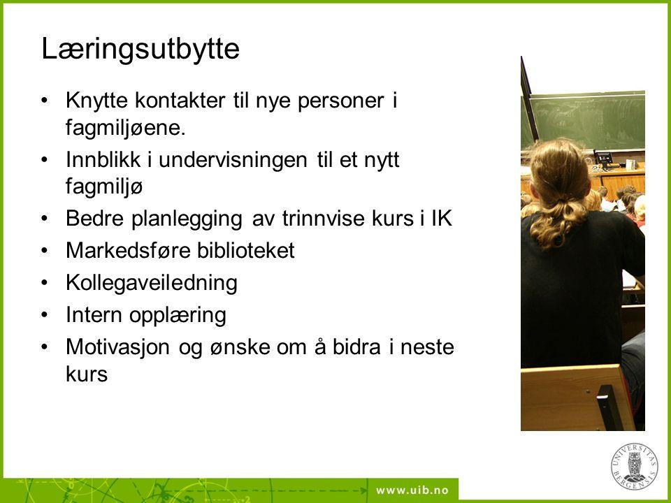 Læringsutbytte Knytte kontakter til nye personer i fagmiljøene.
