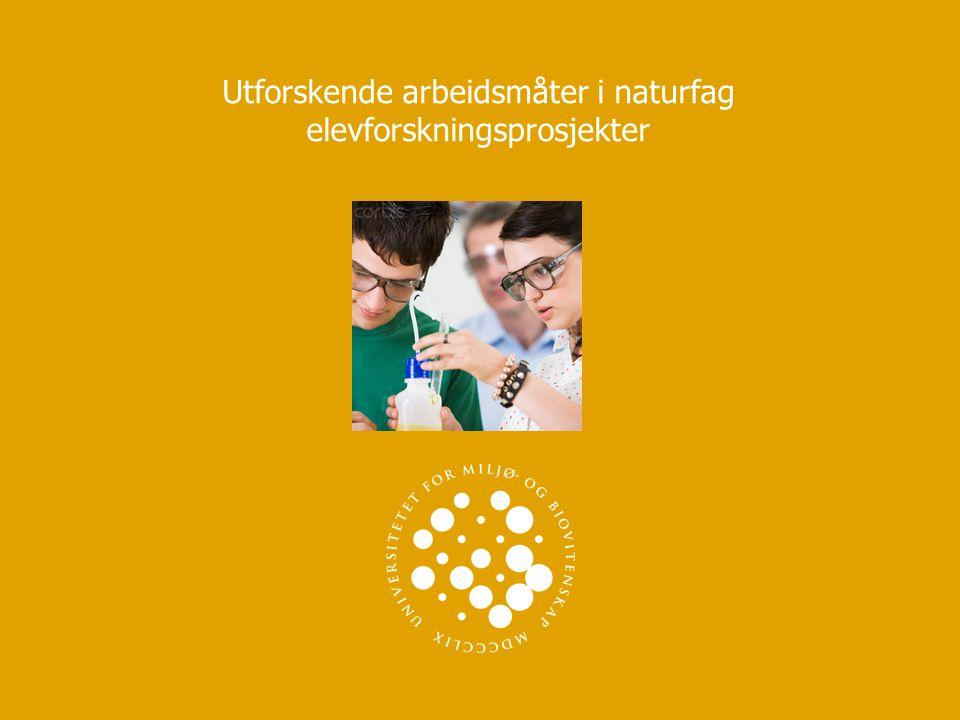 Utforskende arbeidsmåter i naturfag elevforskningsprosjekter