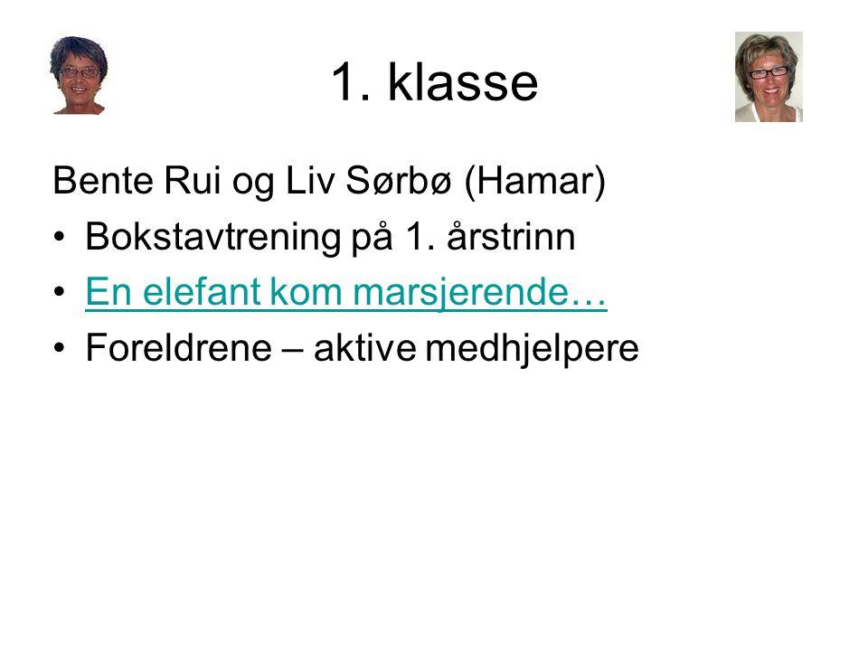 1. klasse Bente Rui og Liv Sørbø (Hamar) Bokstavtrening på 1. årstrinn