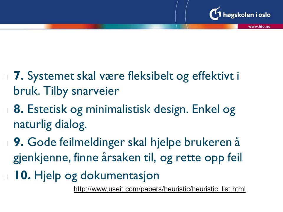 7. Systemet skal være fleksibelt og effektivt i bruk. Tilby snarveier