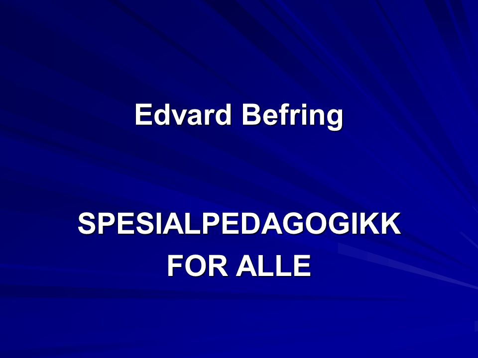 SPESIALPEDAGOGIKK FOR ALLE
