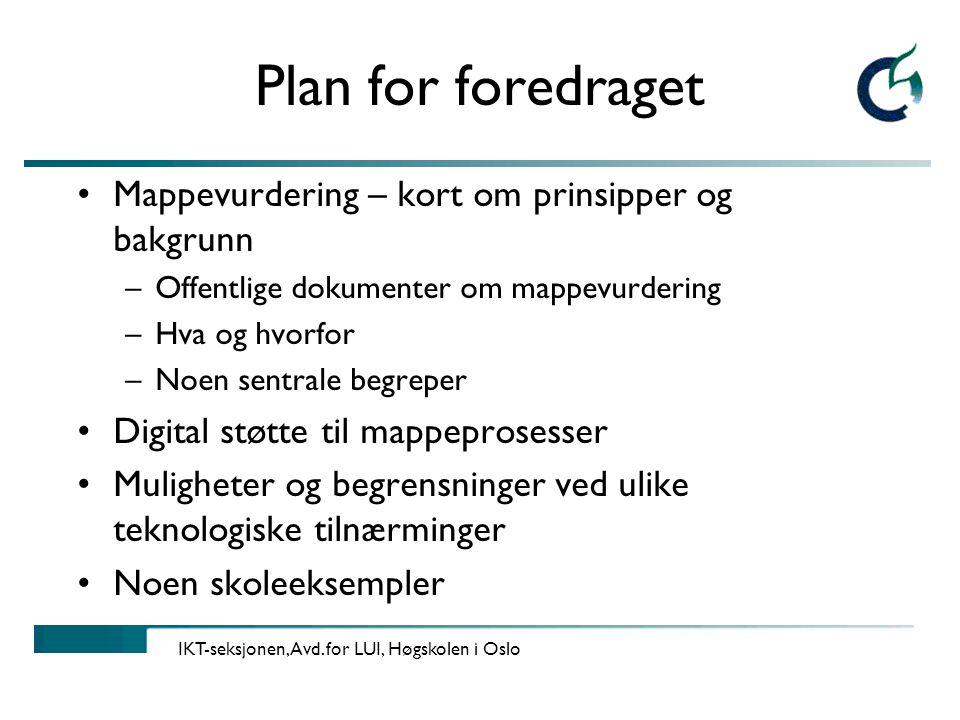 Plan for foredraget Mappevurdering – kort om prinsipper og bakgrunn