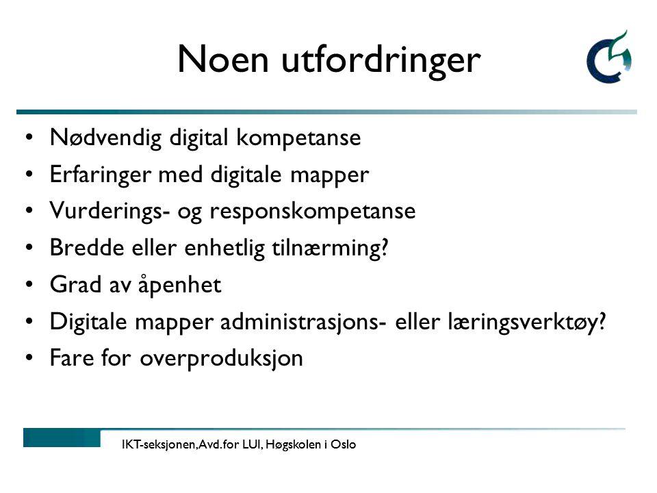 Noen utfordringer Nødvendig digital kompetanse