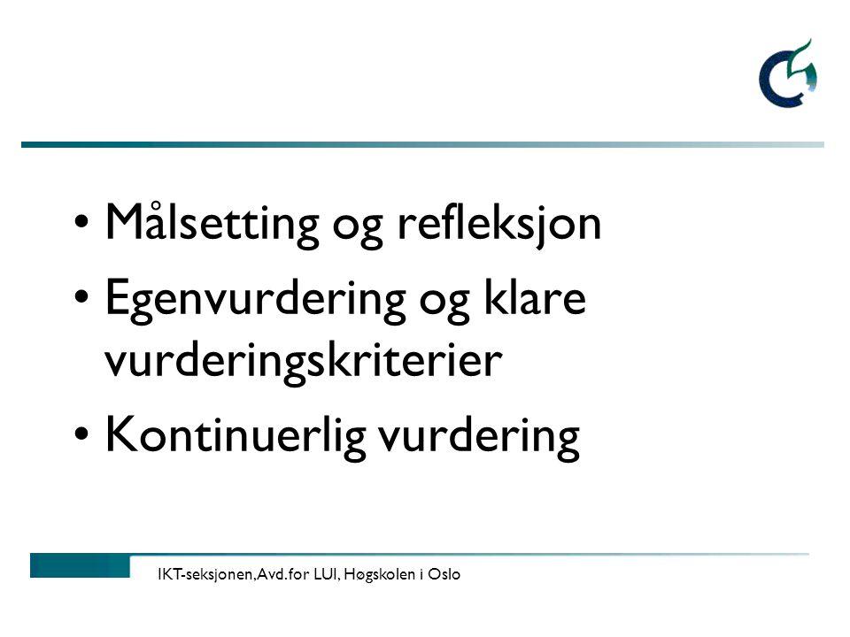 Målsetting og refleksjon Egenvurdering og klare vurderingskriterier