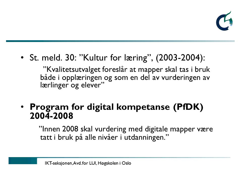 St. meld. 30: Kultur for læring , (2003-2004):