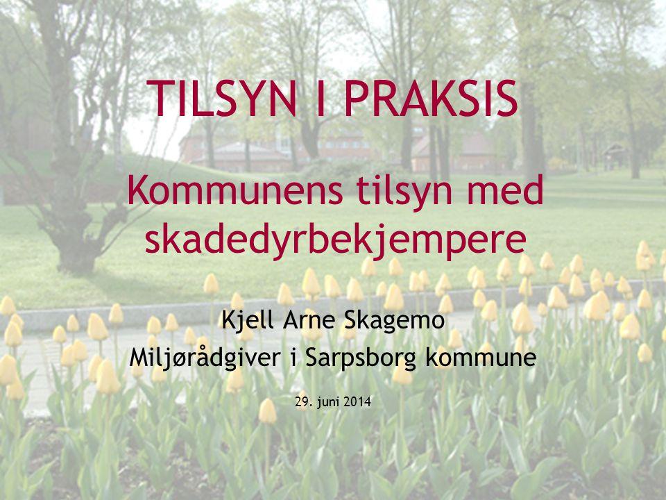 Kjell Arne Skagemo Miljørådgiver i Sarpsborg kommune 3. april 2017