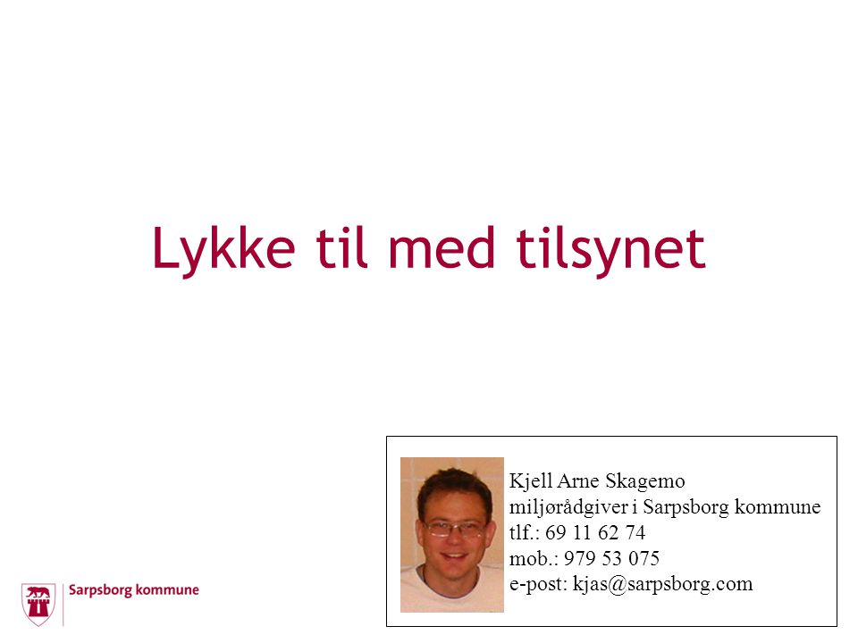 Lykke til med tilsynet Kjell Arne Skagemo