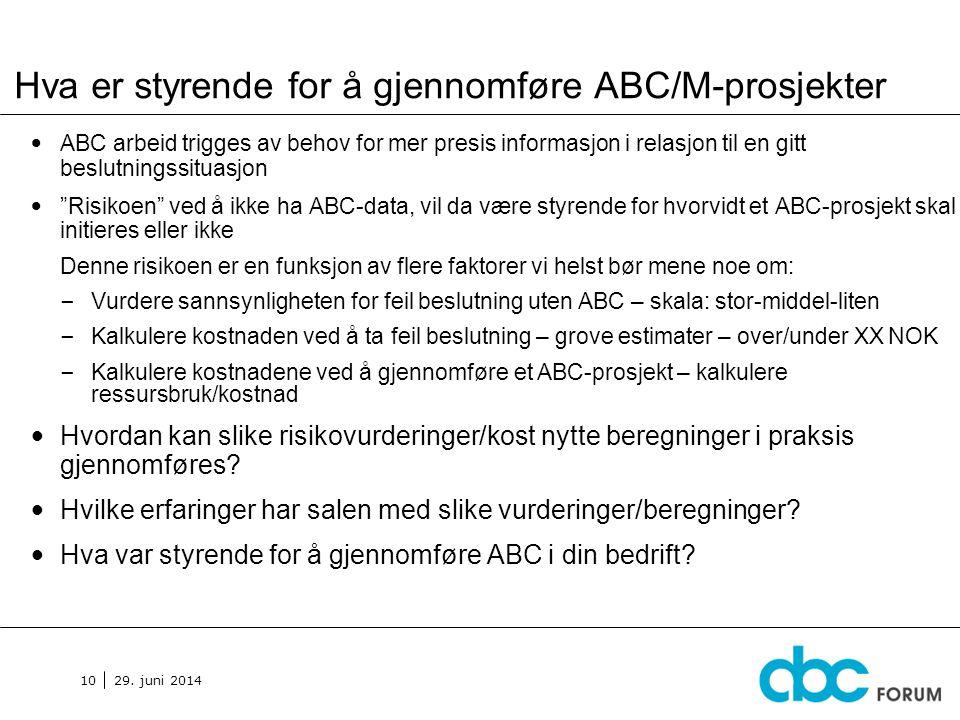 Hva er styrende for å gjennomføre ABC/M-prosjekter