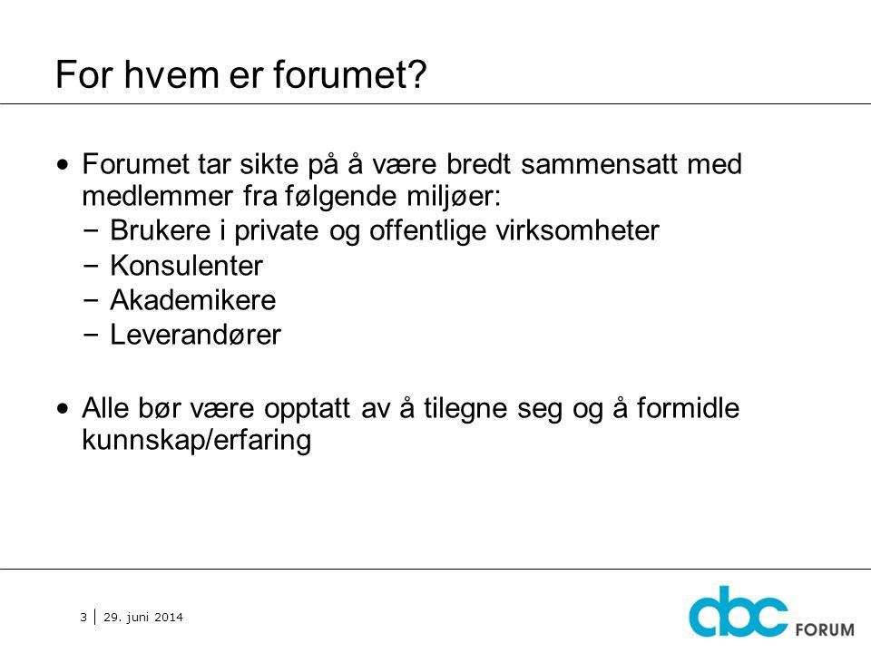 For hvem er forumet Forumet tar sikte på å være bredt sammensatt med medlemmer fra følgende miljøer: