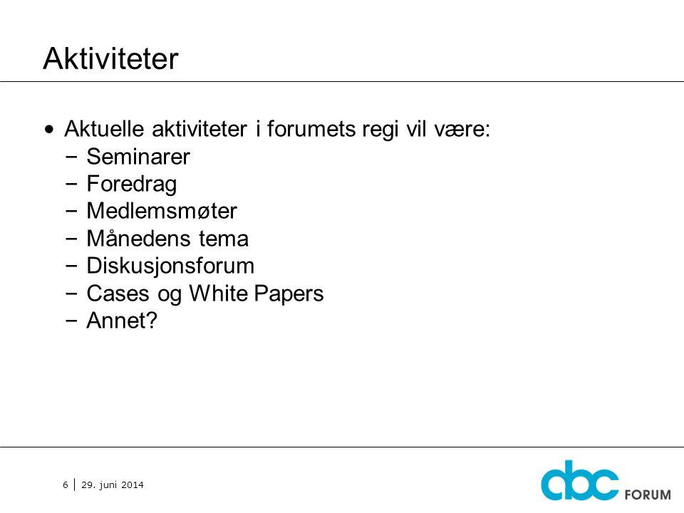 Aktiviteter Aktuelle aktiviteter i forumets regi vil være: Seminarer