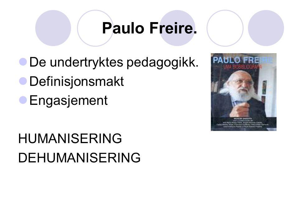Paulo Freire. De undertryktes pedagogikk. Definisjonsmakt Engasjement