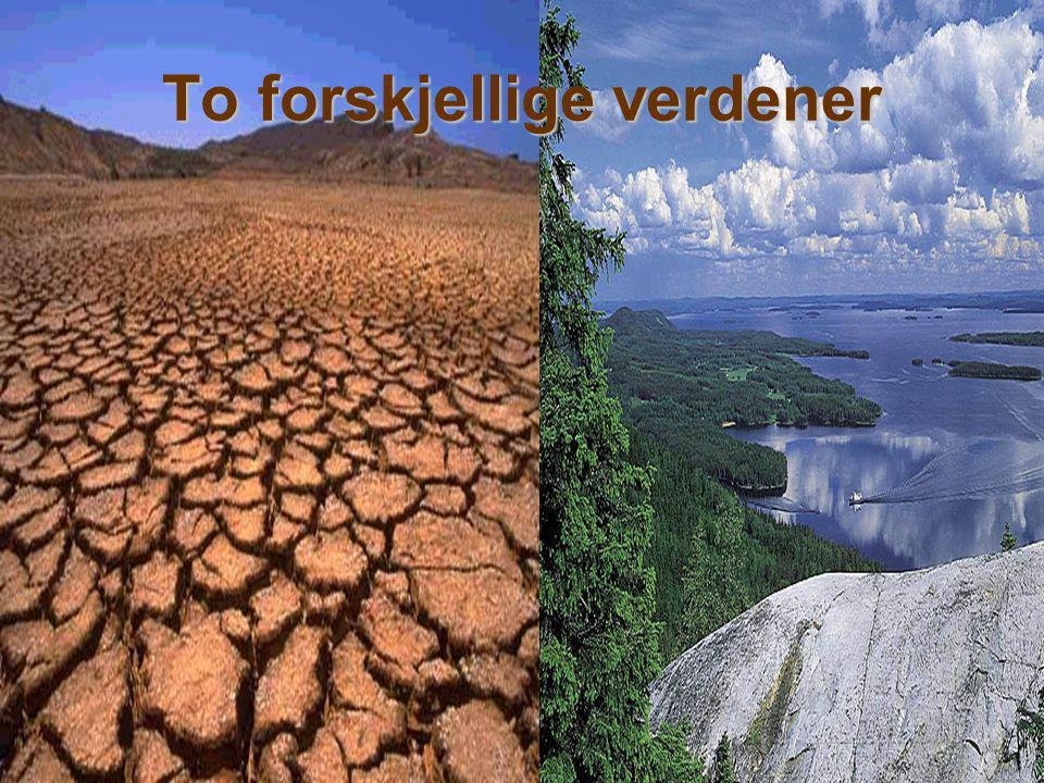 To forskjellige verdener
