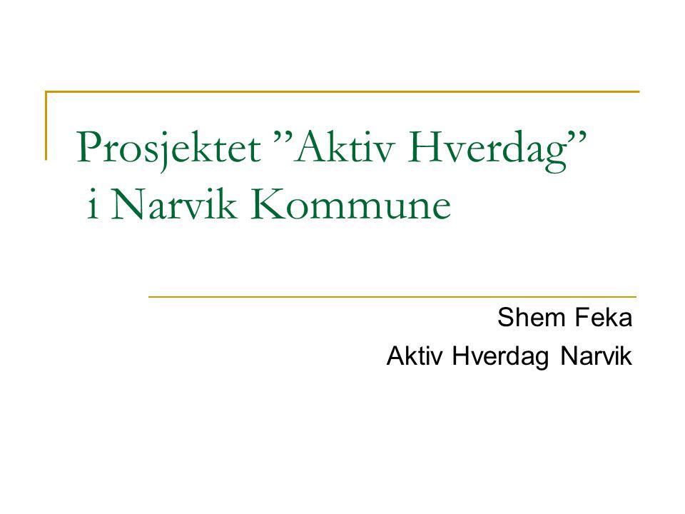 Prosjektet Aktiv Hverdag i Narvik Kommune