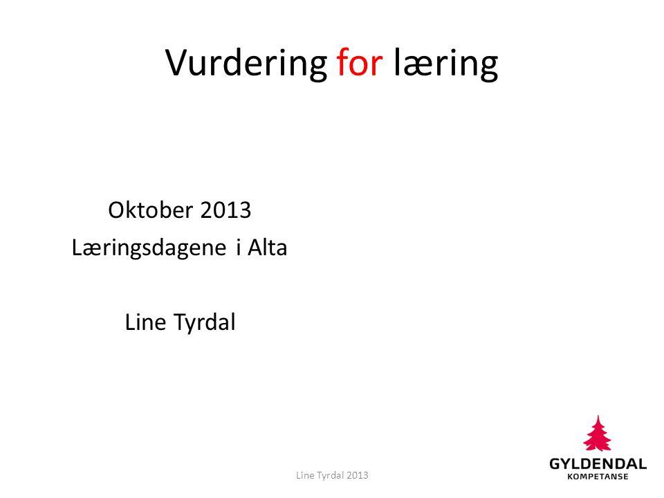 Oktober 2013 Læringsdagene i Alta Line Tyrdal