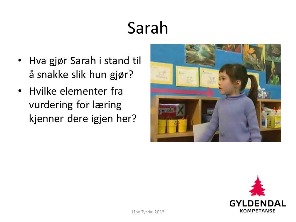 Sarah Hva gjør Sarah i stand til å snakke slik hun gjør