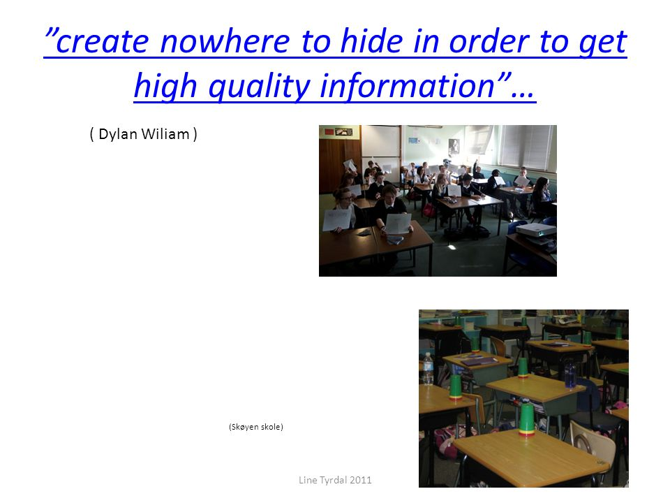 create nowhere to hide in order to get high quality information …