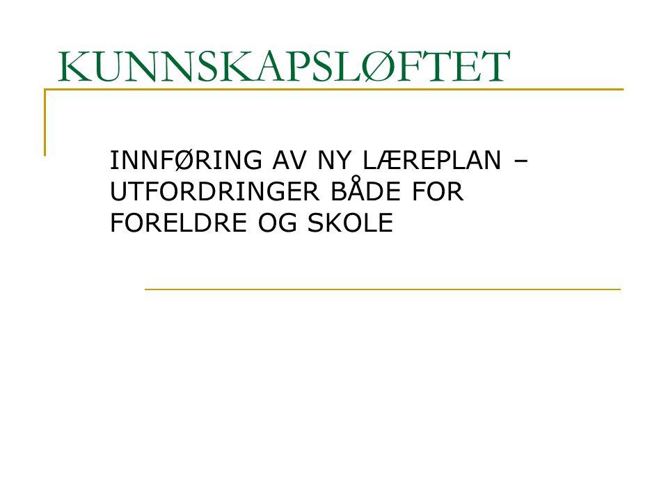 INNFØRING AV NY LÆREPLAN – UTFORDRINGER BÅDE FOR FORELDRE OG SKOLE
