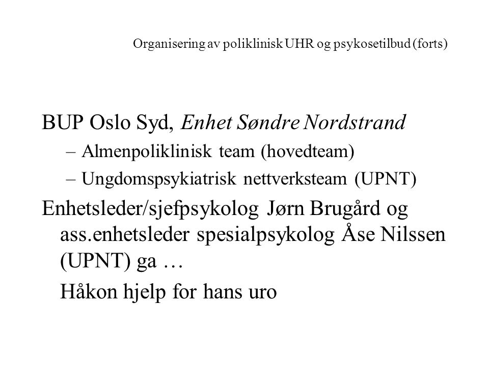 Organisering av poliklinisk UHR og psykosetilbud (forts)