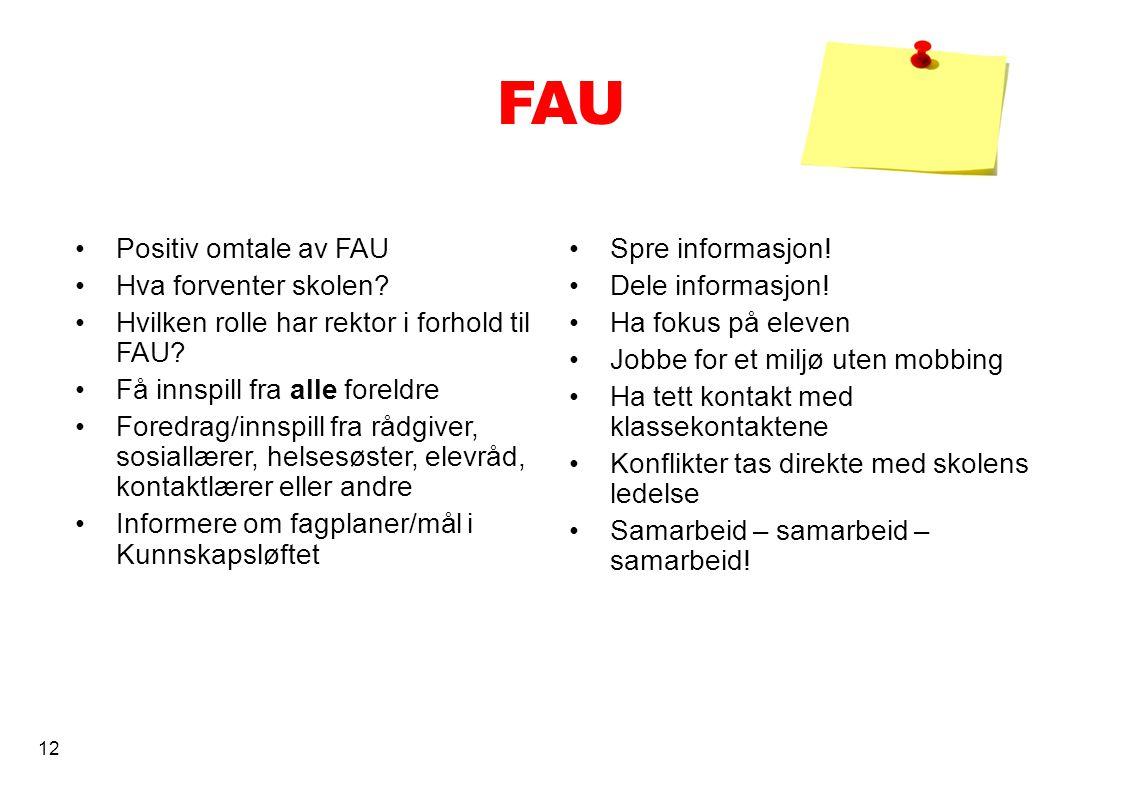 FAU Positiv omtale av FAU Hva forventer skolen