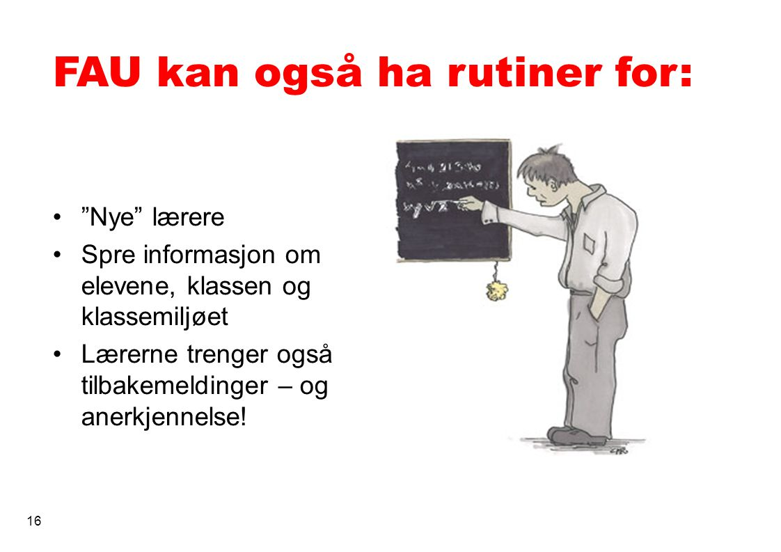FAU kan også ha rutiner for: