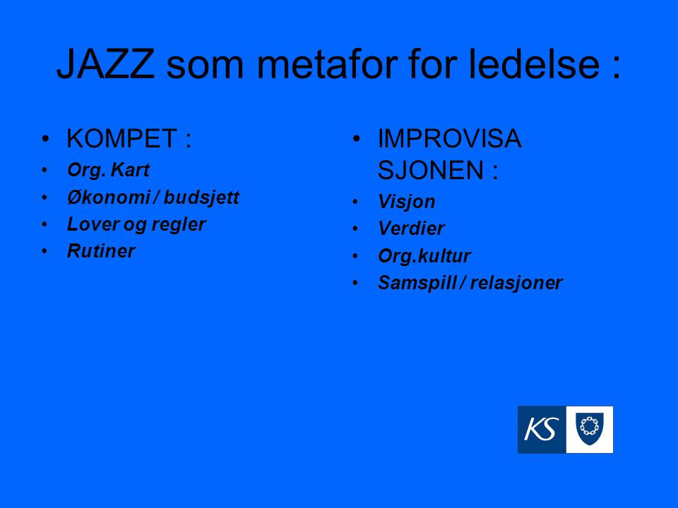 JAZZ som metafor for ledelse :