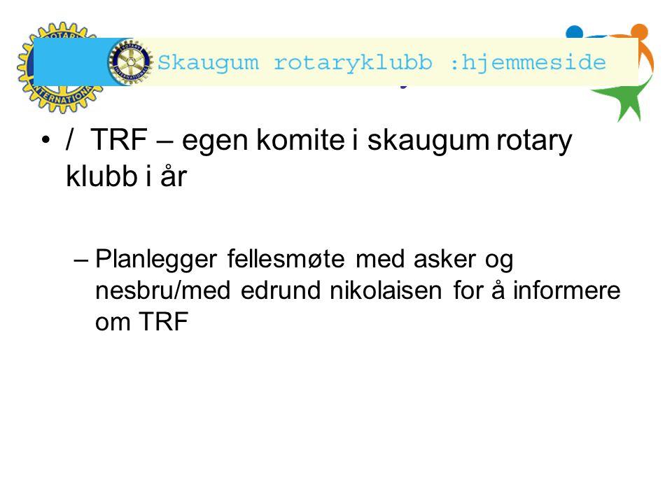 / TRF – egen komite i skaugum rotary klubb i år