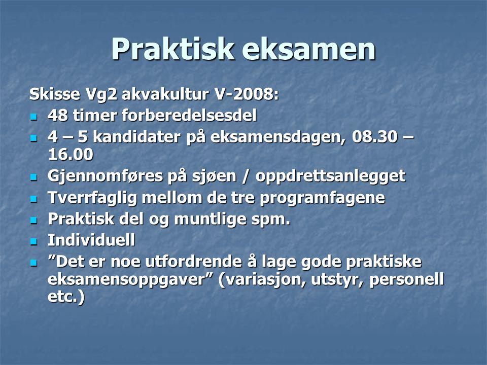 Praktisk eksamen Skisse Vg2 akvakultur V-2008: