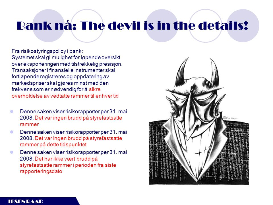 Bank nå: The devil is in the details!