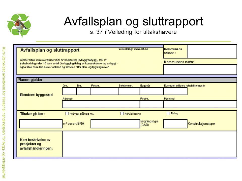 Avfallsplan og sluttrapport s. 37 i Veileding for tiltakshavere