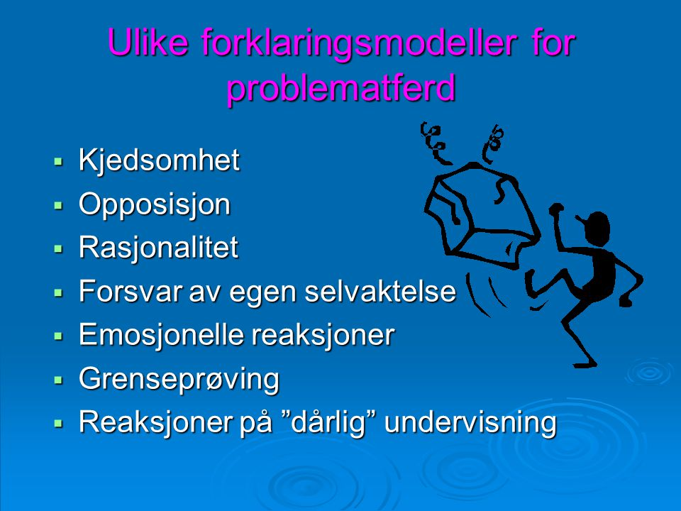 Ulike forklaringsmodeller for problematferd
