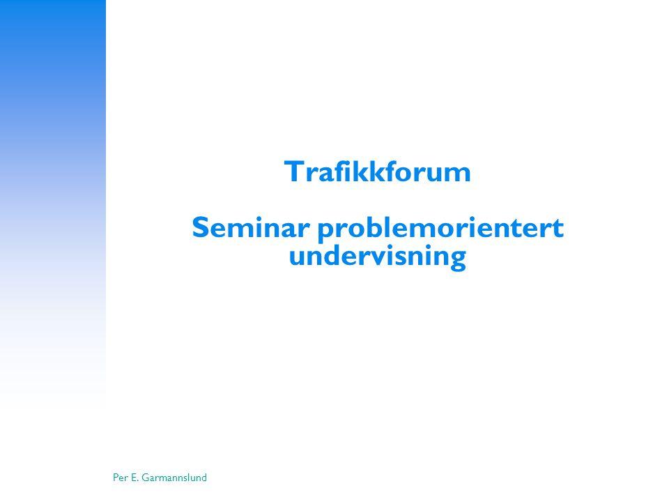 Trafikkforum Seminar problemorientert undervisning
