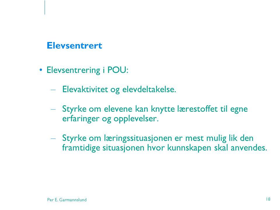 Elevsentrert Elevsentrering i POU: Elevaktivitet og elevdeltakelse.