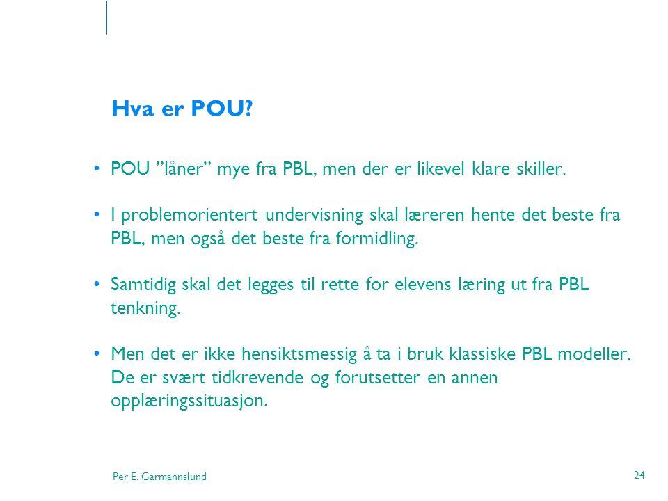 Hva er POU POU låner mye fra PBL, men der er likevel klare skiller.