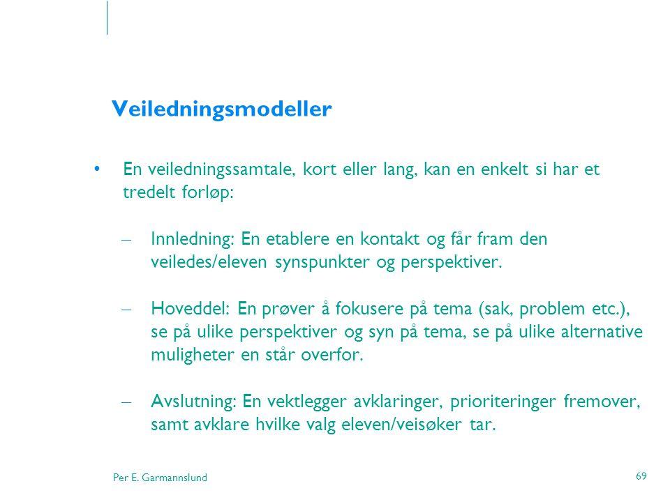Veiledningsmodeller En veiledningssamtale, kort eller lang, kan en enkelt si har et tredelt forløp: