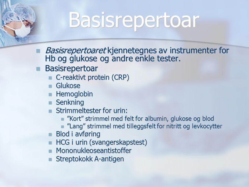 Basisrepertoar Basisrepertoaret kjennetegnes av instrumenter for Hb og glukose og andre enkle tester.