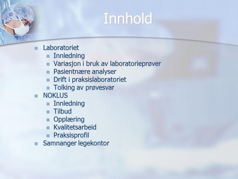 Innhold Laboratoriet Innledning Variasjon i bruk av laboratorieprøver