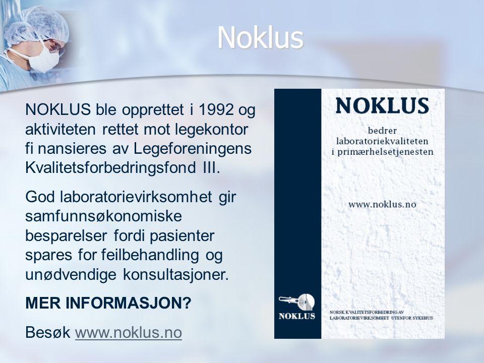 Noklus NOKLUS ble opprettet i 1992 og aktiviteten rettet mot legekontor fi nansieres av Legeforeningens Kvalitetsforbedringsfond III.