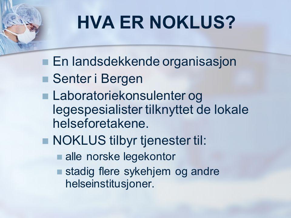HVA ER NOKLUS En landsdekkende organisasjon Senter i Bergen