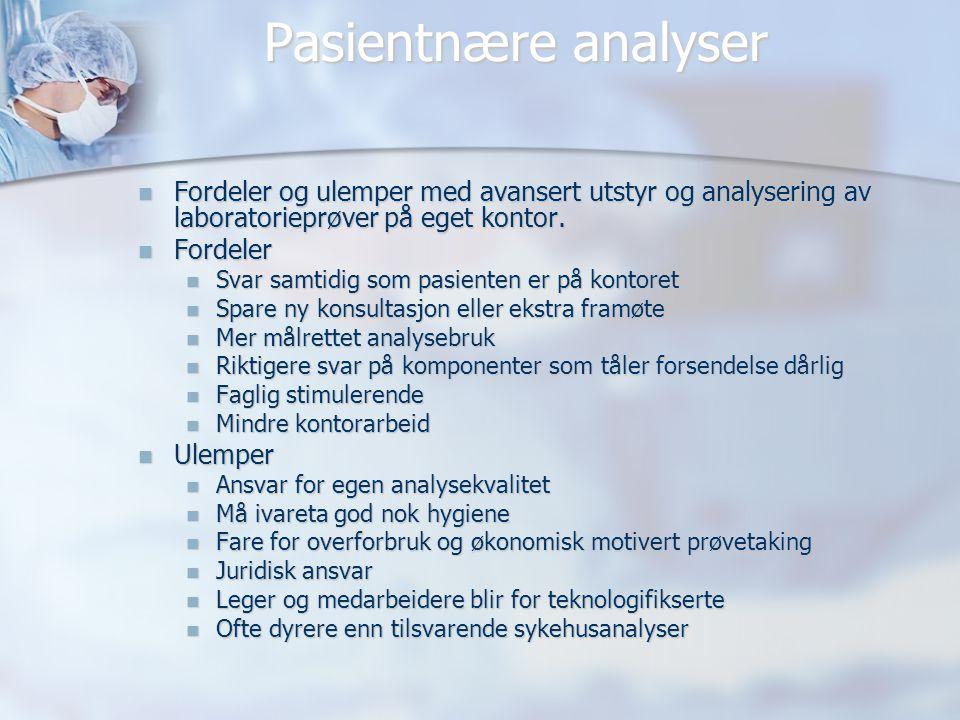 Pasientnære analyser Fordeler og ulemper med avansert utstyr og analysering av laboratorieprøver på eget kontor.