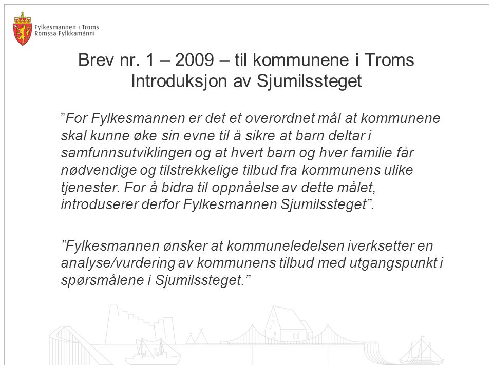 Brev nr. 1 – 2009 – til kommunene i Troms Introduksjon av Sjumilssteget