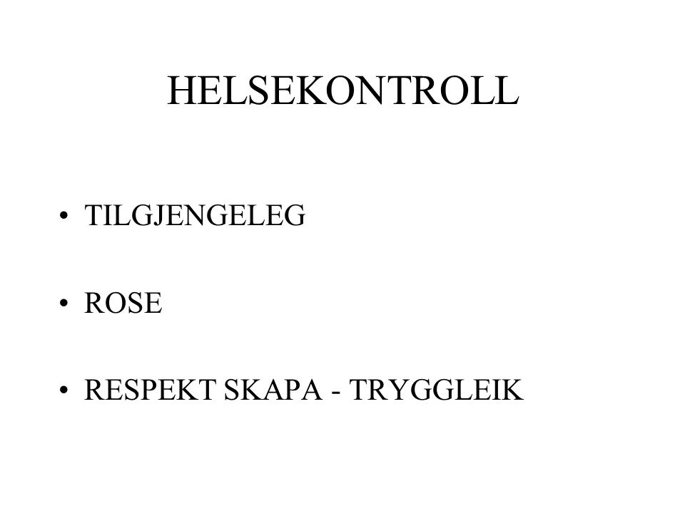 HELSEKONTROLL TILGJENGELEG ROSE RESPEKT SKAPA - TRYGGLEIK
