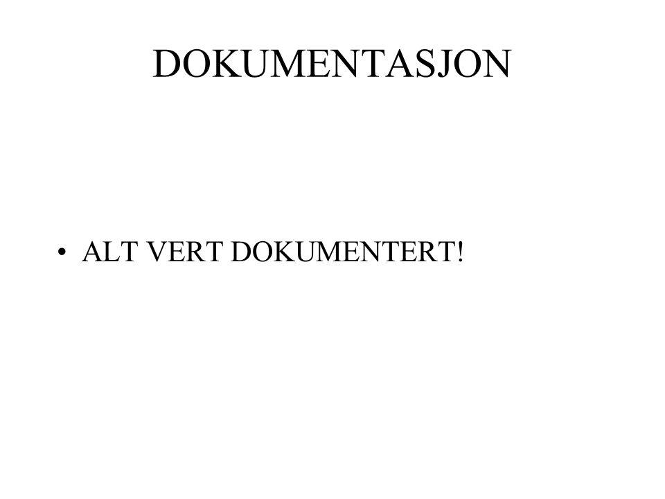 DOKUMENTASJON ALT VERT DOKUMENTERT!
