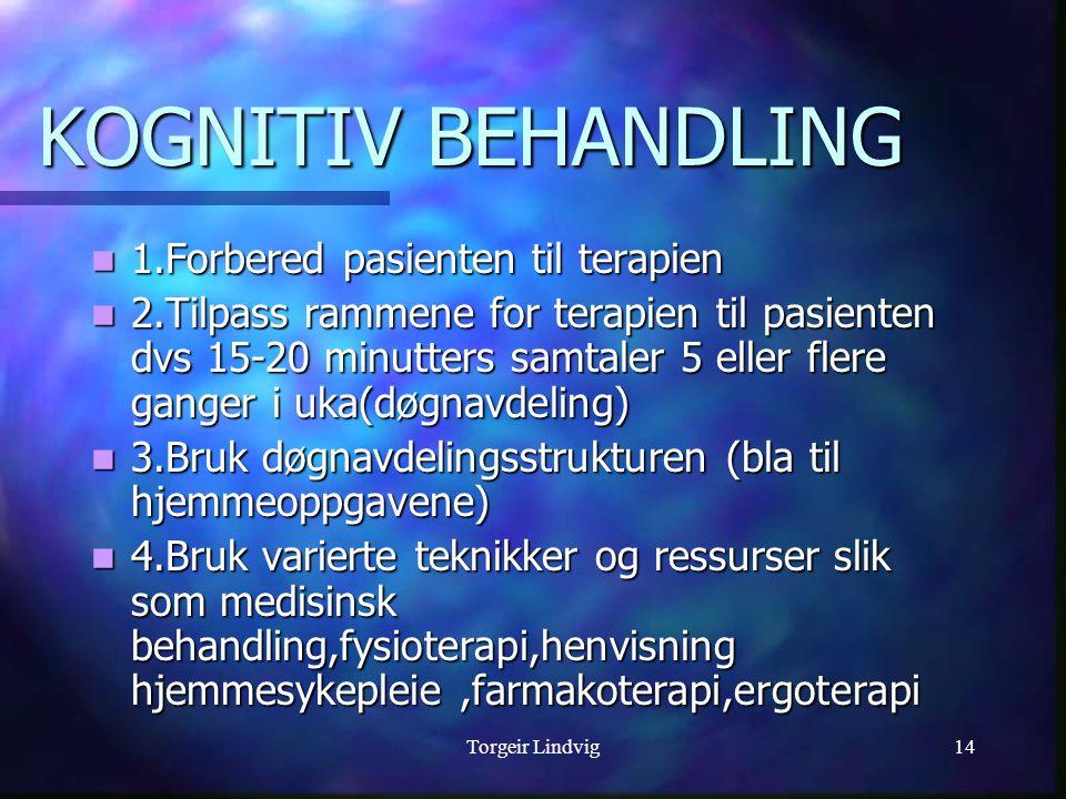 KOGNITIV BEHANDLING 1.Forbered pasienten til terapien