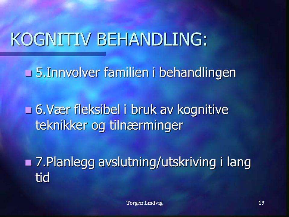 KOGNITIV BEHANDLING: 5.Innvolver familien i behandlingen