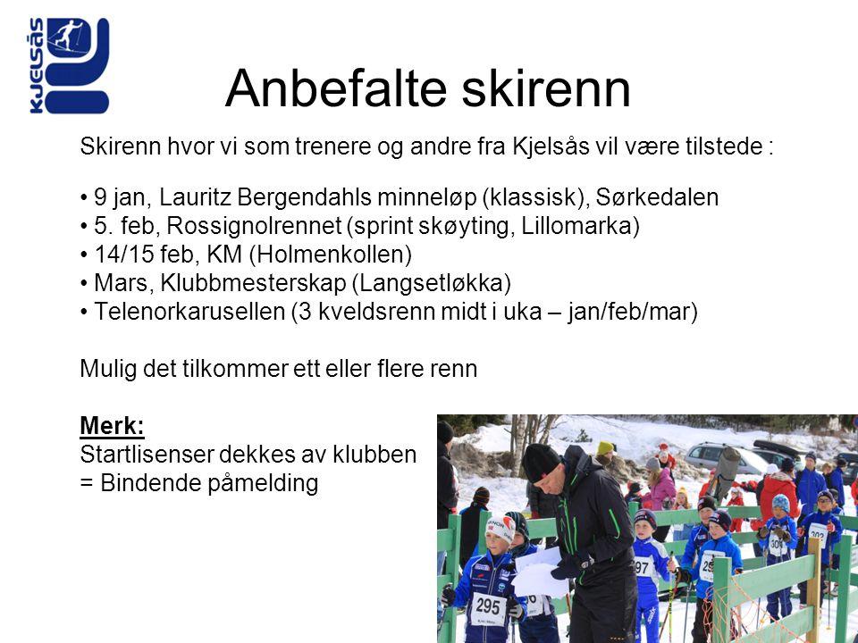 Anbefalte skirenn Skirenn hvor vi som trenere og andre fra Kjelsås vil være tilstede : 9 jan, Lauritz Bergendahls minneløp (klassisk), Sørkedalen.