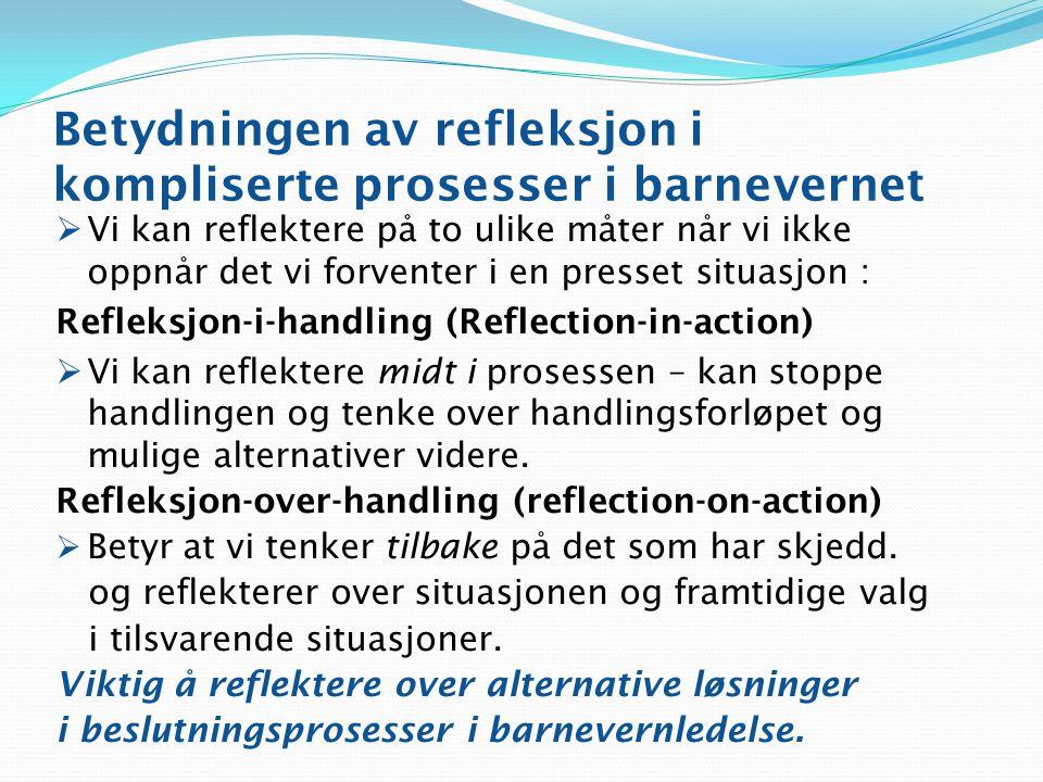 Betydningen av refleksjon i kompliserte prosesser i barnevernet