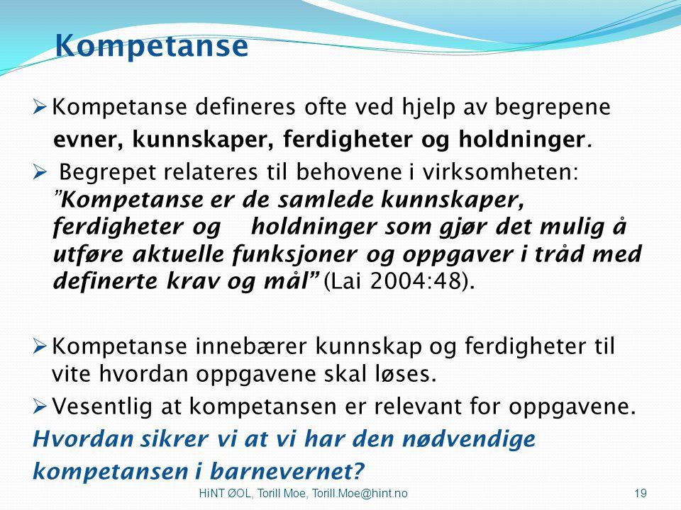 Kompetanse Kompetanse defineres ofte ved hjelp av begrepene